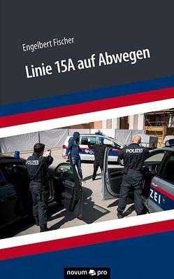 Linie 15A auf Abwegen von Fischer,  Engelbert