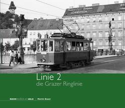 Linie 2 – die Grazer Ringlinie von Bauer,  Martin