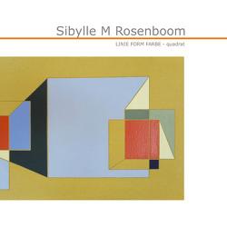 LINIE FORM FARBE – quadrat von Sibylle,  Rosenboom