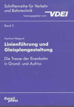 Linienführung und Gleisplangestaltung von Weigend,  Manfred