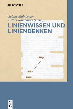 Linienwissen und Liniendenken von Mainberger,  Sabine, Ramharter,  Esther