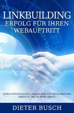 Linkbuilding-Erfolg für ihren Webauftritt von Busch,  Dieter