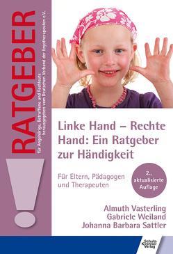Linke Hand – Rechte Hand: Ein Ratgeber zur Händigkeit von Sattler,  Johanna Barbara, Vasterling,  Almuth, Weiland,  Gabriele