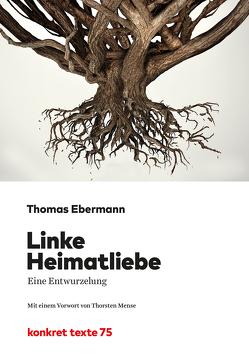 Linke Heimatliebe von Ebermann,  Thomas