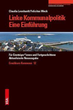 Linke Kommunalpolitik – Eine Einführung von Leonhardt,  Claudia, Weck,  Felicitas