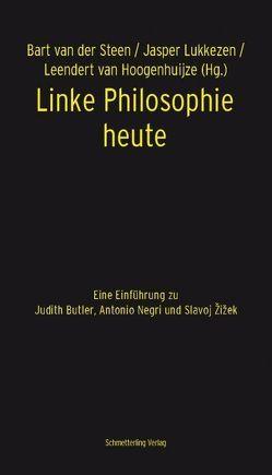 Linke Philosophie heute von Birkner,  Martin, Foltin,  Robert, Ludwig,  Gundula, Lukkezen,  Jasper, van der Steen,  Bart, van Hoogenhuijze,  Leendert, Vogt,  Erik