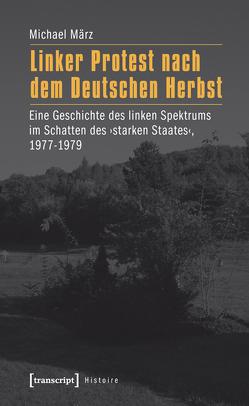 Linker Protest nach dem Deutschen Herbst von März,  Michael