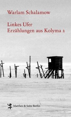 Linkes Ufer von Leupold,  Gabriele, Schalamow,  Warlam, Thun-Hohenstein,  Franziska