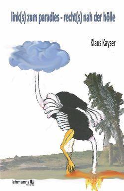 link(s) zum paradies – recht(s) nah der hölle von Kayser,  Klaus