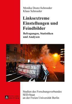 Linksextreme Einstellungen und Feindbilder von Deutz-Schroeder,  Monika, Schroeder,  Klaus