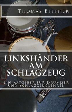 Linkshänder am Schlagzeug von Bittner,  Thomas