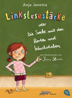 Linkslesestärke oder Die Sache mit den Borten und Wuchstaben von Janotta,  Anja, Jeschke,  Stefanie