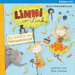 Linni von Links (4). Die Heldin der Bananentorte von Diekow,  Mia, Pantermüller,  Alice