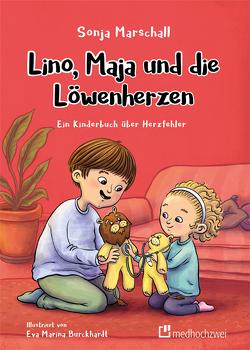 Lino, Maja und die Löwenherzen von Burckhardt,  Eva Marina, Marschall,  Sonja
