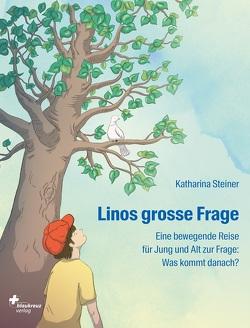 Linos grosse Frage von Steiner,  Katharina