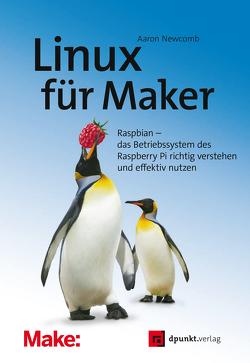 Linux für Maker von Haxse,  Volker, Newcomb,  Aaron
