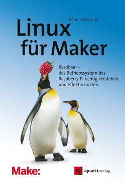 Linux für Maker von Haxsen,  Volker, Newcomb,  Aaron