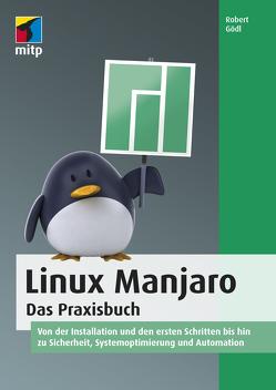 Linux Manjaro von Gödl,  Robert Josef