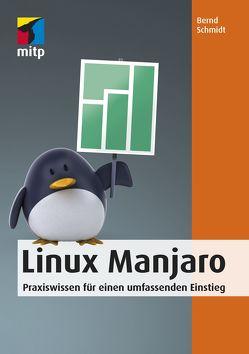 Linux Manjaro von Schmidt,  Bernd