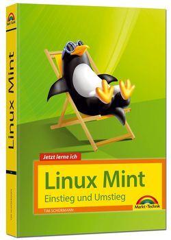 Linux Mint 18 – Einstieg und Umstieg – Das Komplettpaket für den erfolgreichen Einstieg. Mit vielen Beispielen und Übungen. von Schürmann,  Tim