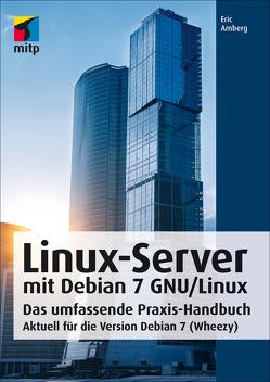 Linux-Server mit Debian 7 GNU/Linux von Amberg,  Eric