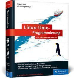 Linux-Unix-Programmierung von Wolf,  Jürgen, Wolf,  Klaus-Jürgen