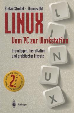 LINUX Vom PC zur Workstation von Gulbins,  J., Strobel,  Stefan, Uhl,  Thomas