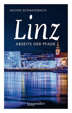Linz abseits der Pfade von Schwarzbach,  Georg
