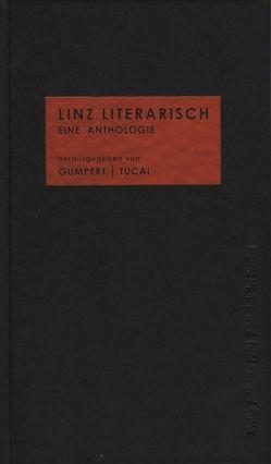 Linz literarisch von Gumpert,  Gregor, Tucai,  Ewald