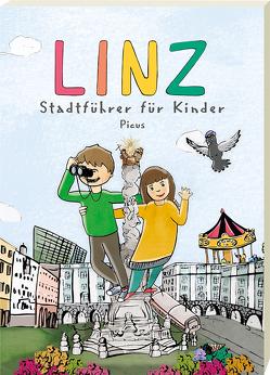 Linz. Stadtführer für Kinder von Frühwirth,  Clara, Schinko,  Barbara