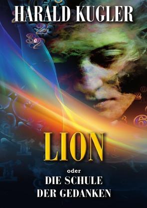 Lion oder die Schule der Gedanken von Kugler,  Harald
