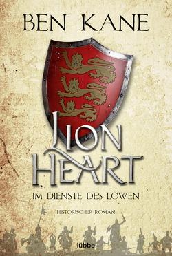 Lionheart – Im Dienste des Löwen von Kane,  Ben, Schmidt,  Dietmar
