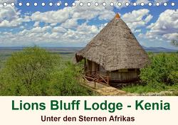 Lions Bluff Lodge – Kenia. Unter den Sternen Afrikas (Tischkalender 2021 DIN A5 quer) von Michel / CH,  Susan