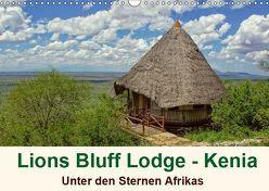 Lions Bluff Lodge – Kenia. Unter den Sternen Afrikas (Wandkalender 2019 DIN A3 quer)