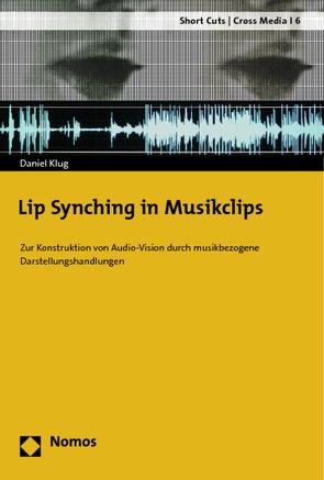 Lip Synching in Musikclips von Klug,  Daniel