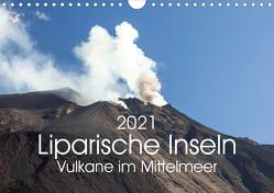 Liparische Inseln – Vulkane im Mittelmeer (Wandkalender 2021 DIN A4 quer) von Gann,  Markus