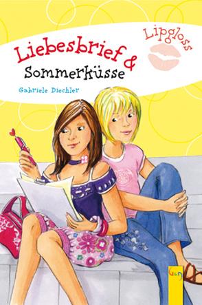 Lipgloss: Liebesbrief und Sommerküsse von Diechler,  Gabriele