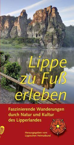 Lippe zu Fuß erleben von Depping,  Helmut, Füller,  Matthias, Hüser,  Dr. Albert, Kopel-Varchmin,  Johannes, Rahns,  Andreas