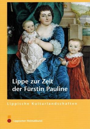 Lippe zur Zeit der Fürstin Pauline von Linde,  Roland, Stiewe,  Heinrich, Wiesekopsieker,  Stefan