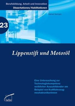 Lippenstift und Motoröl von Bertram,  Bärbel