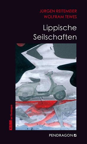 Lippische Seilschaften von Reitemeier,  Jürgen, Tewes,  Wolfram