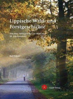 Lippische Wald- und Forstgeschichte von Faber,  Ralf