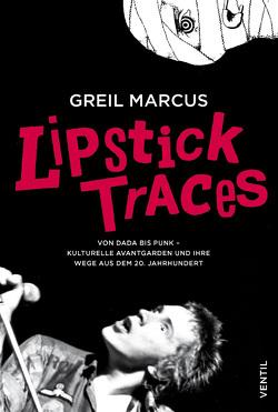 Lipstick Traces von Marcus,  Greil