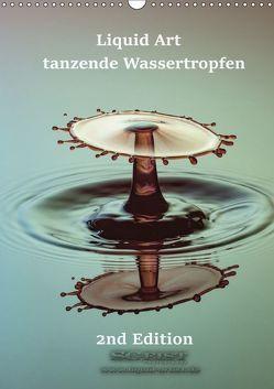 Liquid Art – tanzende Wassertropfen 2nd Edition (Wandkalender 2018 DIN A3 hoch) von Geist,  Stephan