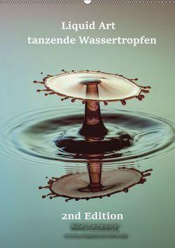 Liquid Art – tanzende Wassertropfen 2nd Edition (Wandkalender 2019 DIN A2 hoch) von Geist,  Stephan