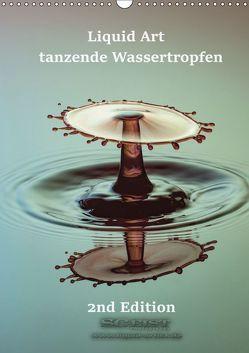 Liquid Art – tanzende Wassertropfen 2nd Edition (Wandkalender 2019 DIN A3 hoch) von Geist,  Stephan