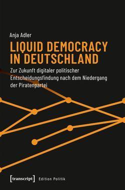 Liquid Democracy in Deutschland von Adler,  Anja