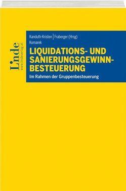 Liquidations- und Sanierungsgewinnbesteuerung von Fraberger,  Friedrich, Kanduth-Kristen,  Sabine, Komarek,  Ernst