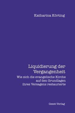 Liquidierung der Vergangenheit. von Körting,  Katharina