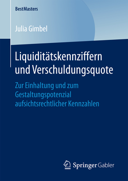 Liquiditätskennziffern und Verschuldungsquote von Gimbel,  Julia